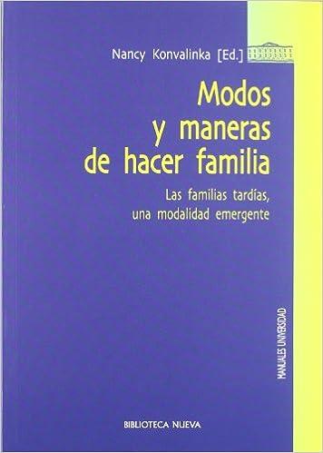Modos y maneras de hacer familia: Las familias tardías, una modalidad emergente Manuales de Universidad: Amazon.es: Konvalinka, Nancy: Libros