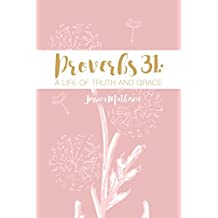 Proverbs 31: A Life of Truth and Grace