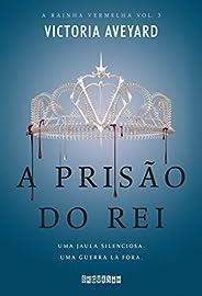 A prisão do rei (A Rainha Vermelha Livro 3)