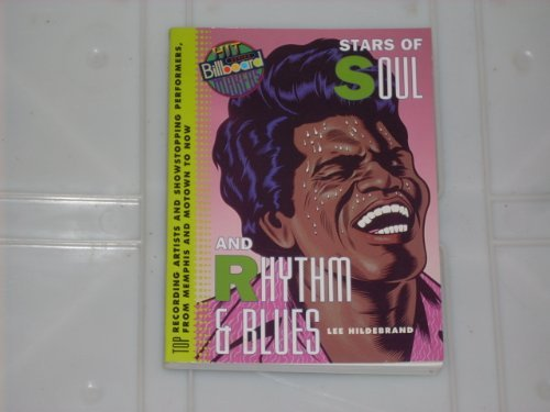 Stars of Soul and Rhythm & Blues: Top Recording Artists and Showstopping Performers, from Memphis and Motown to Now (Billboard Hitmakers)