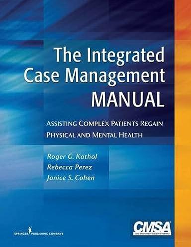 the integrated case management manual assisting complex patients rh amazon com case management manual for geriatric case management manual for geriatric
