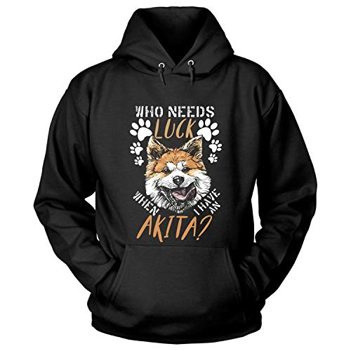 - Who Needs Luck When I Have an Akita Hoodies, Akita Lover T Shirt-Hoodie (L, Black)