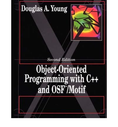 object-oriented-programming-with-c-and-osf-motif-author-douglas-a-young-jul-1995