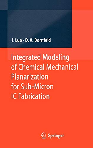 Integrated Modeling Of Chemical Mechanical Planarization For Sub-Micron IC Fabrication: From Particle Scale to Feature, Die And Wafer Scales