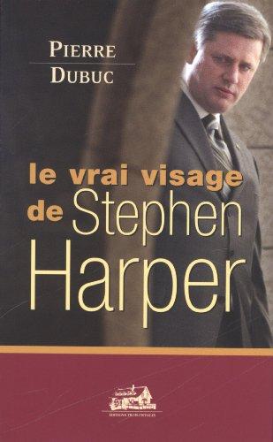 Vrai Visage De Stephen Harper  Le