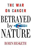 Betrayed by Nature: The War on Cancer (MacSci)