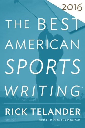 Best American Sports Writing 2016 (The Best American Series ®) (Best American Sports Writing)