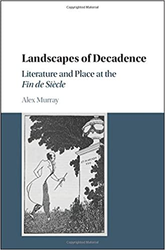 Image result for landscapes of decadence: literature and place at the fin de siècle