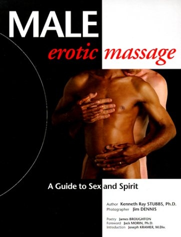 Male Erotic Massage: A Guide to Sex and Spirit