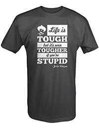 Life is Tough Tougher if Stupid John Wayne Quote