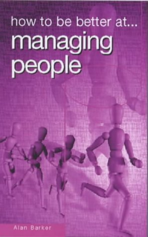 Read Online HOW TO BE BETTER AT MANAGING PEOPLE (How to Be a Better... Series) pdf