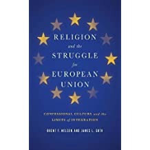 Religion and the Struggle for European Union:Confessional Culture and the Limits of Integration