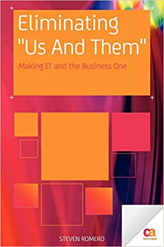 Eliminating Us And Them: Making IT and the Business One