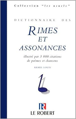 Lire Dictionnaire des rimes et assonances : Illustré par 3000 citations de poèmes et chansons pdf ebook