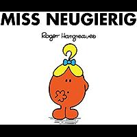 Miss Neugierig (Mr. Men und Little Miss) (German Edition)