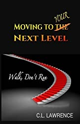 Moving To Your Next Level: Walk, Don't Run