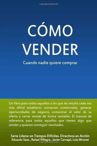 Descargar Libro Como Vender Cuando Nadie Quiere Comprar: Volume 1 Rafael Villagrá Herrero