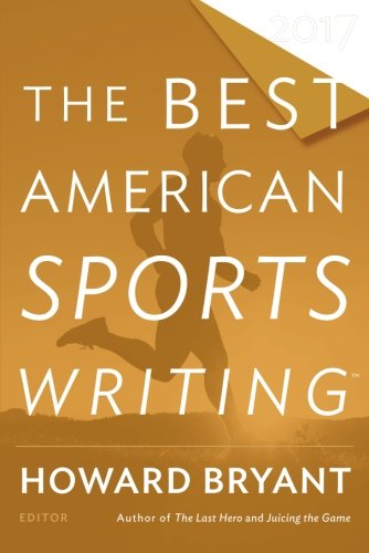 American Series (The Best American Sports Writing 2017 (The Best American Series ®))