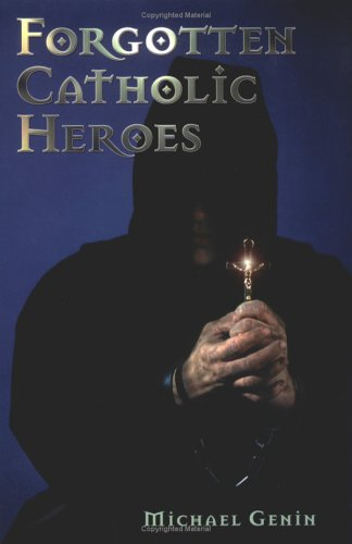Forgotten Catholic Heroes