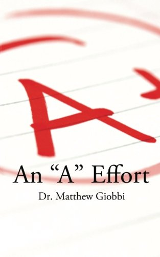 "An ""A"" Effort: The College Student's Guide to Success, Second Edition"