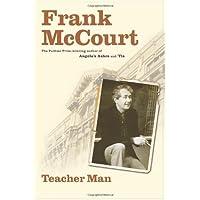 Teacher Man: A Memoir (The Frank McCourt Memoirs)