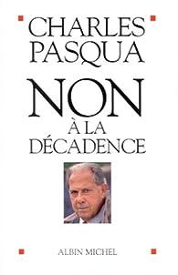 Non à la décadence par Charles Pasqua