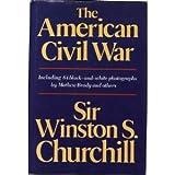 The American Civil War, Winston L. S. Churchill, 0517467798