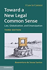 Toward a New Legal Common Sense: Law, Globalization, and Emancipation (Law in Context) (English Edition) eBook Kindle
