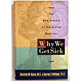 Why We Get Sick, Randolph M. Nesse and George C. Williams, 0812922247