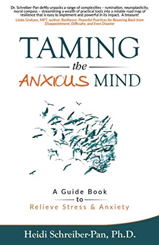 Taming the Anxious Mind: A Guidebook to Relieve
