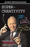 Super-Creativity - The Mind Map Method of Creative Problem Solving (Audio Renaissance)