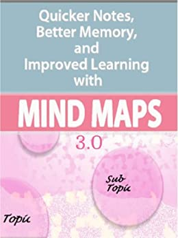 Mind Maps: Quicker Notes, Better Memory, and Improved Learning 3.0 by [Taylor, Michael]