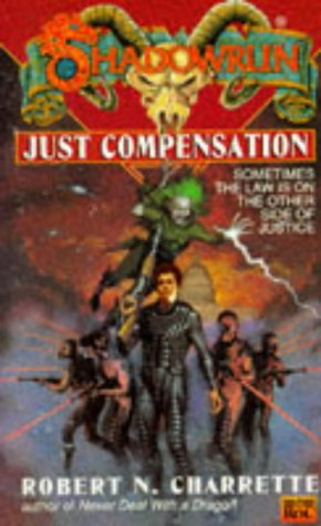Shadowrun 19: Just Compensation -  Robert N. Charrette, Mass Market Paperback