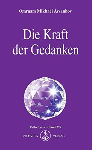 Die Kraft der Gedanken (Izvor) Taschenbuch – 20. Oktober 2005 Omraam Mikhaël Aïvanhov Prosveta Deutschland 3895150177 Christentum