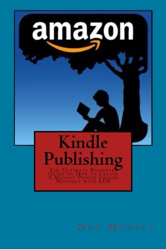 41CBSwmcZvL - Kindle Publishing: The Ultimate Beginners Guide on How to Create A Massive Passive Income Monthly with KDP (Kindle Publishing Guide- Kindle Publishing ... on Kindle- Kindle Publication for Beginners)