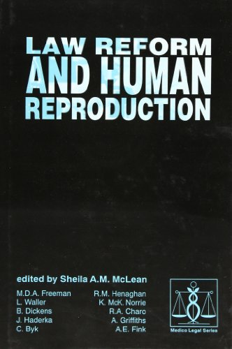 Law Reform and Human Reproduction (Medico-Legal Series)