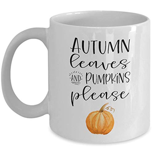 Autumn Leaves and Pumpkin Please Mug Cute Fall Mug Ceramic Halloween Mug Fall Coffee Cups Fall Gift Ideas Autumn Coffee Mug Autumn Gift -