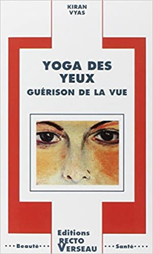 Amazon.fr - Yoga des yeux - Guérison de la vue - Kiran Vyas - Livres 0af20dd13d4