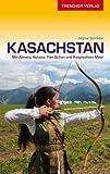 Kasachstan: Mit Almaty, Astana, Tien Schan und Kaspischem Meer (Trescher-Reihe Reisen)