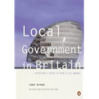 Local Government in Britain: Everyone's Guide to How IT All Works:Seventh Edition (Penguin politics)