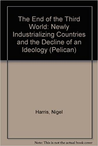 The End of the Third World: Newly Industrializing Countries and the Decline of an Ideology (Pelican)