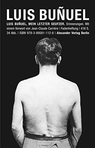 Mein letzter Seufzer Taschenbuch – 1. Juni 2011 Luis Bunuel Vorwort Jean-Claude Carriere Alexander Verlag 3895811122