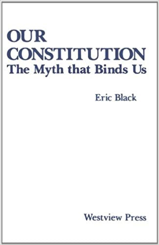 Our constitution the myth that binds us eric black 9780813306957 our constitution the myth that binds us eric black 9780813306957 amazon books fandeluxe Image collections
