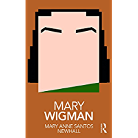 Mary Wigman (Routledge Performance Practitioners) book cover