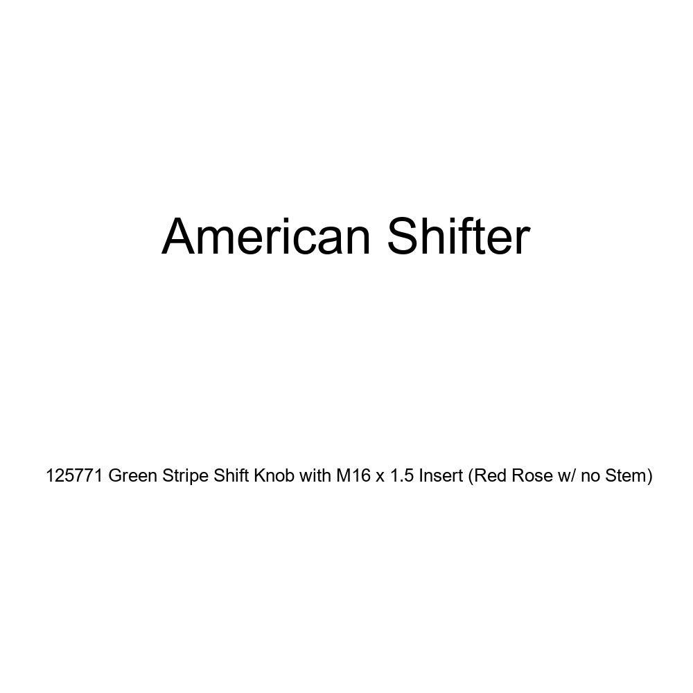 American Shifter 125771 Green Stripe Shift Knob with M16 x 1.5 Insert Red Rose w//no Stem