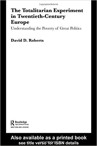 The Totalitarian Experiment in Twentieth Century Europe: Understanding the Poverty of Great Politics by David Roberts (2006-02-15)