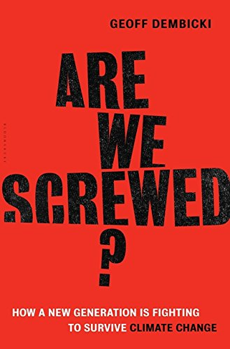 Image of Are We Screwed?: How a New Generation is Fighting to Survive Climate Change