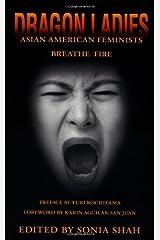 Dragon Ladies: Asian American Feminists Breathe Fire Paperback