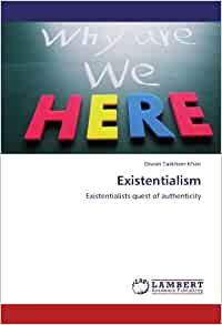 Existentialism: Existentialists quest of authenticity