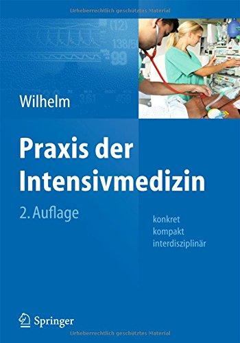 Praxis Der Intensivmedizin  Konkret Kompakt Interdisziplinär